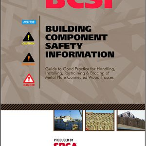 Guide to Good Practice for Handling Installing Restraining and Bracing of Metal Plate Connected Wood Trusses 2018