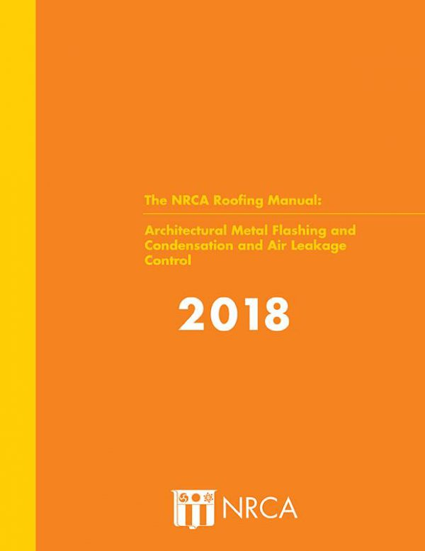NRCA Architectural Metal Flashing and Condensation and Air Leakage Control 2018