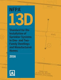 NFPA 13D Standard for the Installation of sprinkler systems in one and two family dwellings 2016