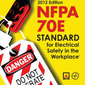 NFPA-70E 2012 standard for electrical safety in the workplace